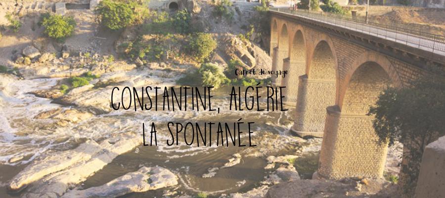 Constantine l'authentique et spontanée : deuxième découverte